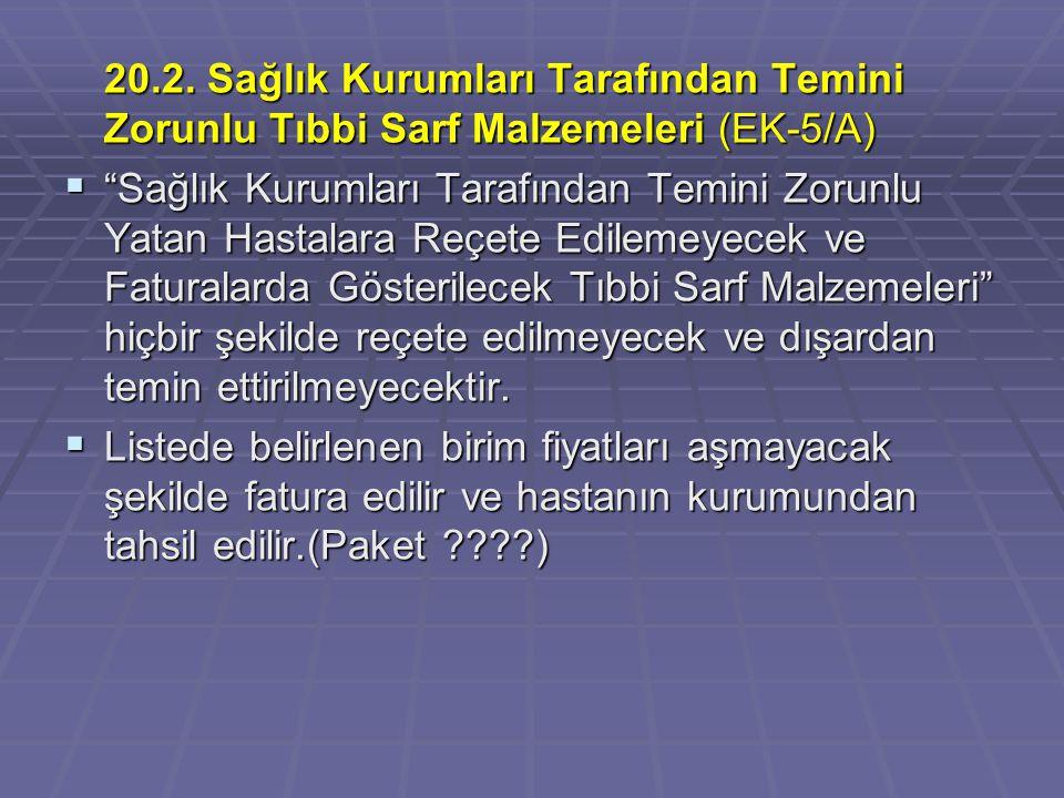 """20.2. Sağlık Kurumları Tarafından Temini Zorunlu Tıbbi Sarf Malzemeleri (EK-5/A)  """"Sağlık Kurumları Tarafından Temini Zorunlu Yatan Hastalara Reçete"""