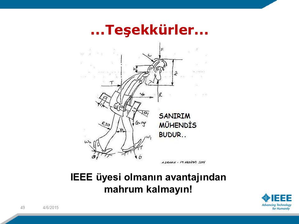 ...Teşekkürler... 4/6/201549 IEEE üyesi olmanın avantajından mahrum kalmayın!