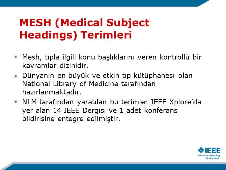 MESH (Medical Subject Headings) Terimleri Mesh, tıpla ilgili konu başlıklarını veren kontrollü bir kavramlar dizinidir.