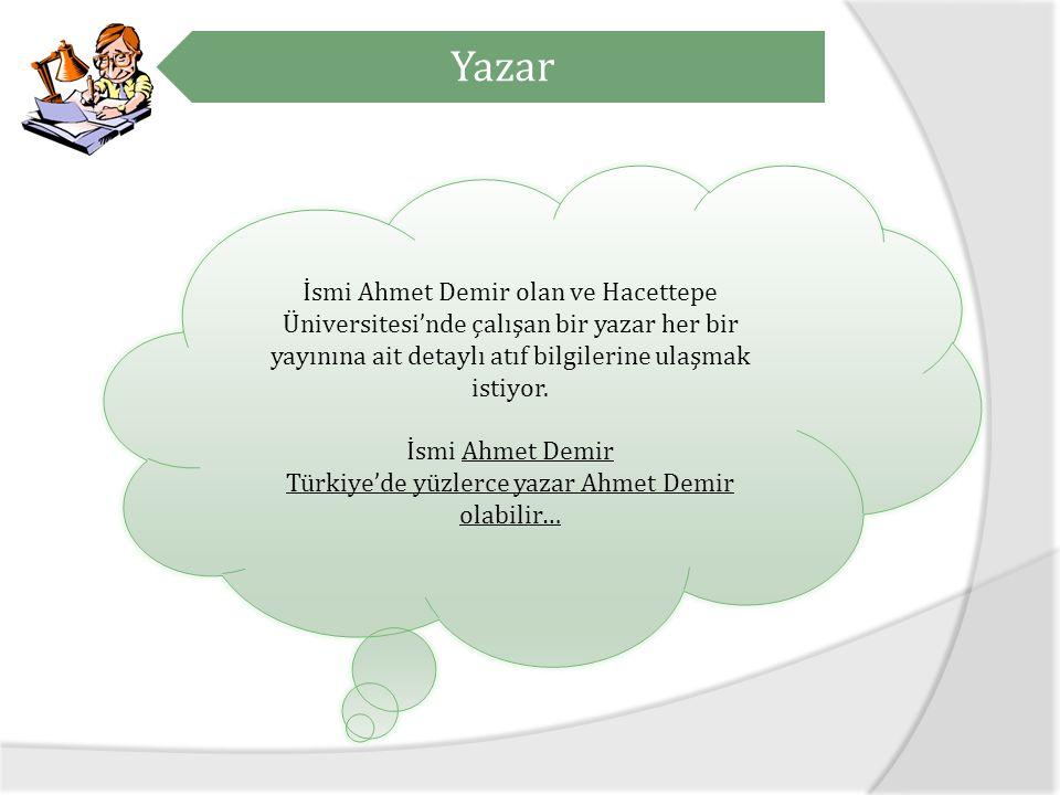 Yazar İsmi Ahmet Demir olan ve Hacettepe Üniversitesi'nde çalışan bir yazar her bir yayınına ait detaylı atıf bilgilerine ulaşmak istiyor.