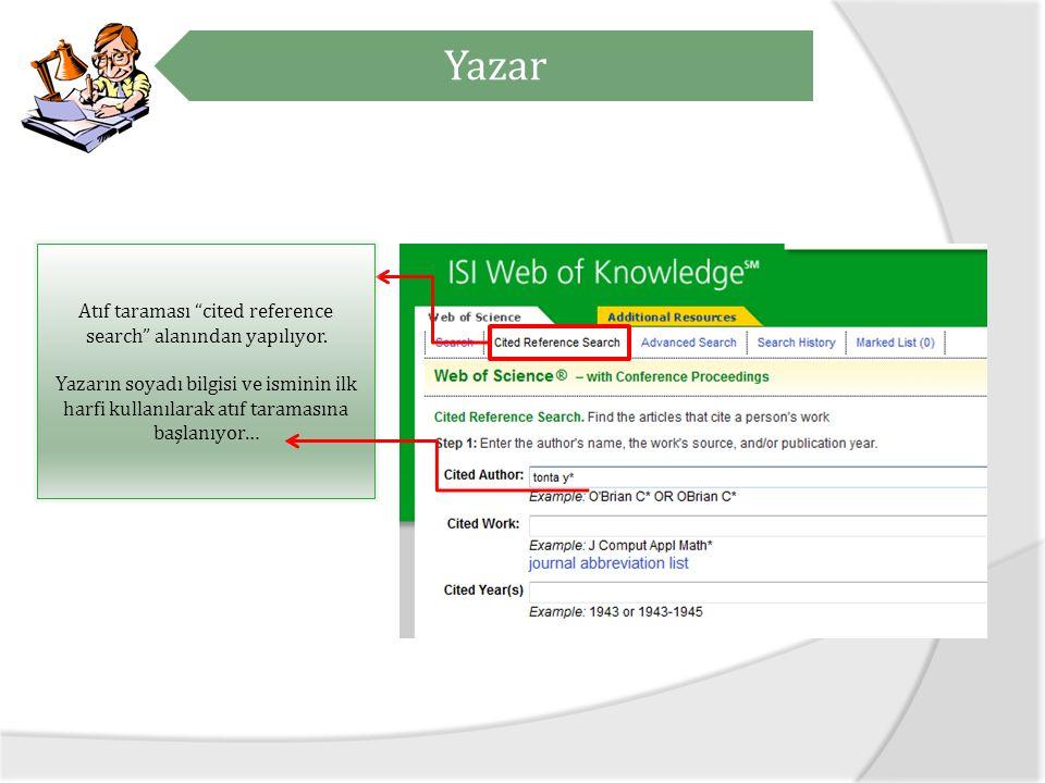 Yazar Atıf taraması cited reference search alanından yapılıyor.