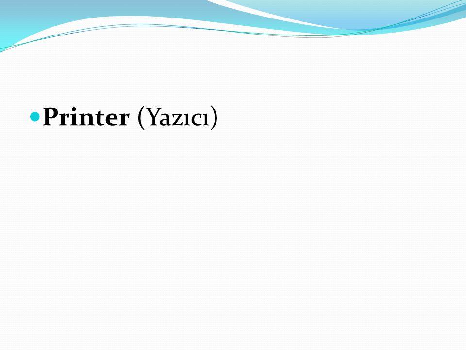 Printer (Yazıcı)