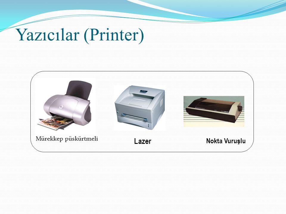 Yazıcılar (Printer) Mürekkep püskürtmeli Lazer Nokta Vuruşlu