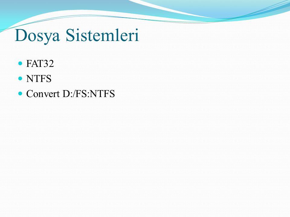 Dosya Sistemleri FAT32 NTFS Convert D:/FS:NTFS