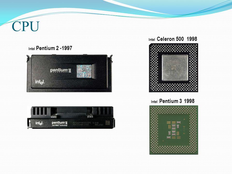 Intel Pentium 2 -1997 CPU Intel Celeron 500 1998 Intel Pentium 3 1998
