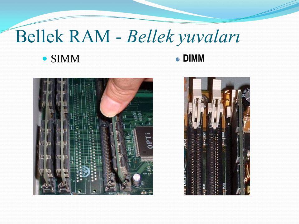 Bellek RAM - Bellek yuvaları SIMM DIMM