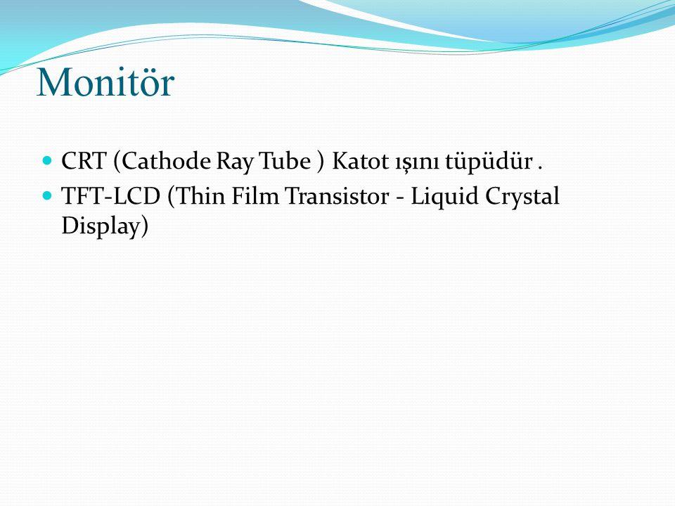 CRT (Cathode Ray Tube ) Katot ışını tüpüdür. TFT-LCD (Thin Film Transistor - Liquid Crystal Display)