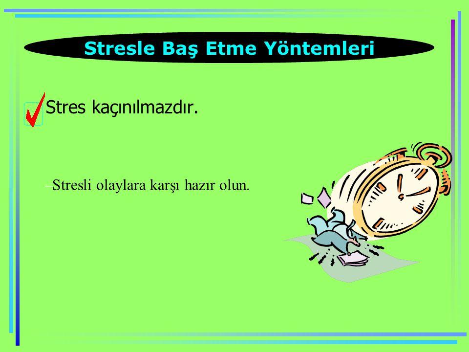 STRES VE ÇEŞİTLERİ Stresin sadece olumsuz etkisi mi vardır? Motive edici yönü