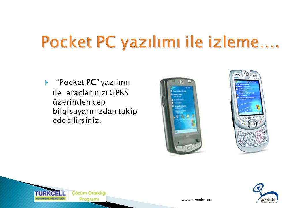 """ """"Pocket PC"""" yazılımı ile araçlarınızı GPRS üzerinden cep bilgisayarınızdan takip edebilirsiniz. www.arvento.com"""