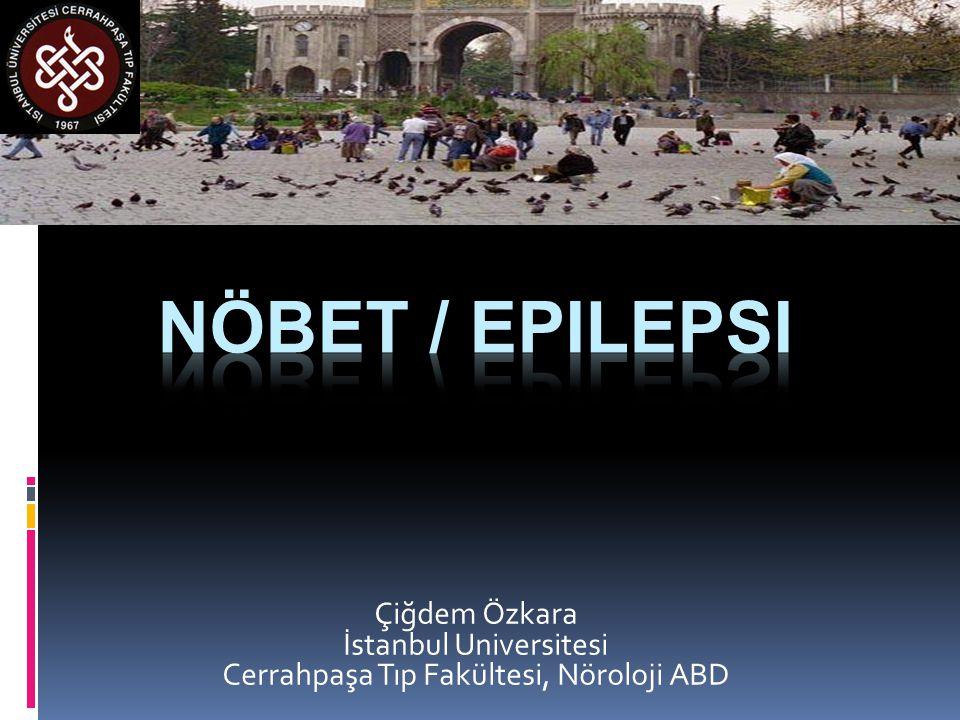 Çiğdem Özkara İstanbul Universitesi Cerrahpaşa Tıp Fakültesi, Nöroloji ABD