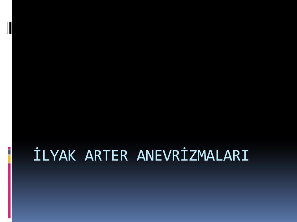 İLYAK ARTER ANEVRİZMALARI