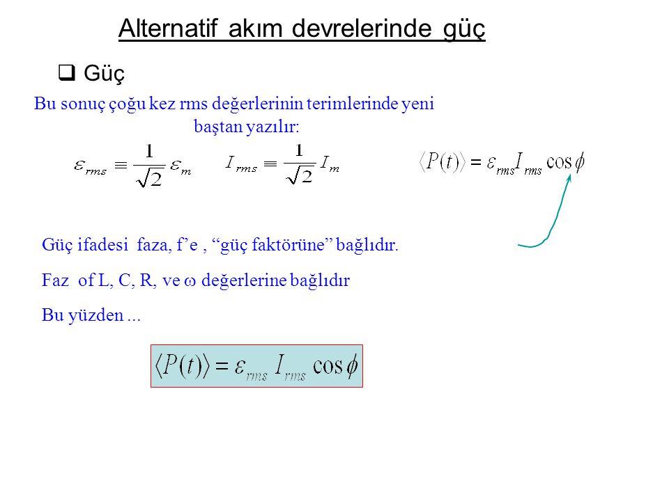 """Alternatif akım devrelerinde güç  Güç Güç ifadesi faza, f'e, """"güç faktörüne"""" bağlıdır. Faz of L, C, R, ve  değerlerine bağlıdır Bu yüzden... Bu son"""
