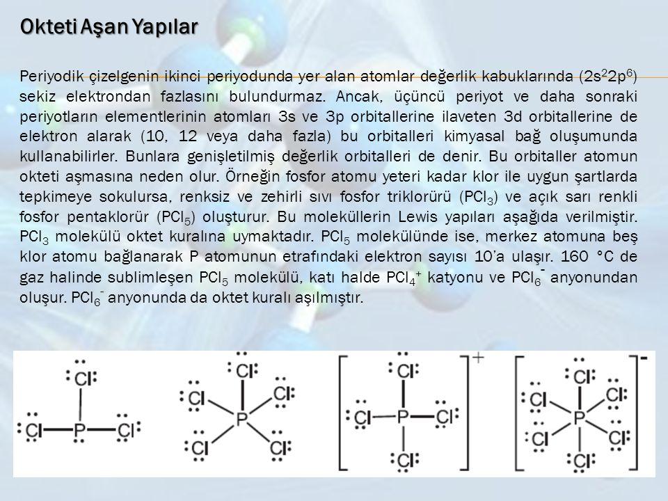 Okteti Tamamlayamayan Yapılar Kararlı yapıda bazı moleküllerin merkez atomlarının oktetinin tamamlanmadığı görülür.