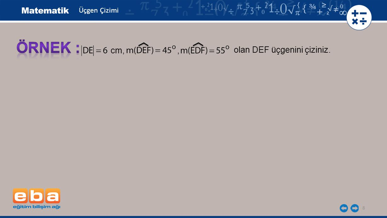 8 olan DEF üçgenini çiziniz. cm,, Üçgen Çizimi