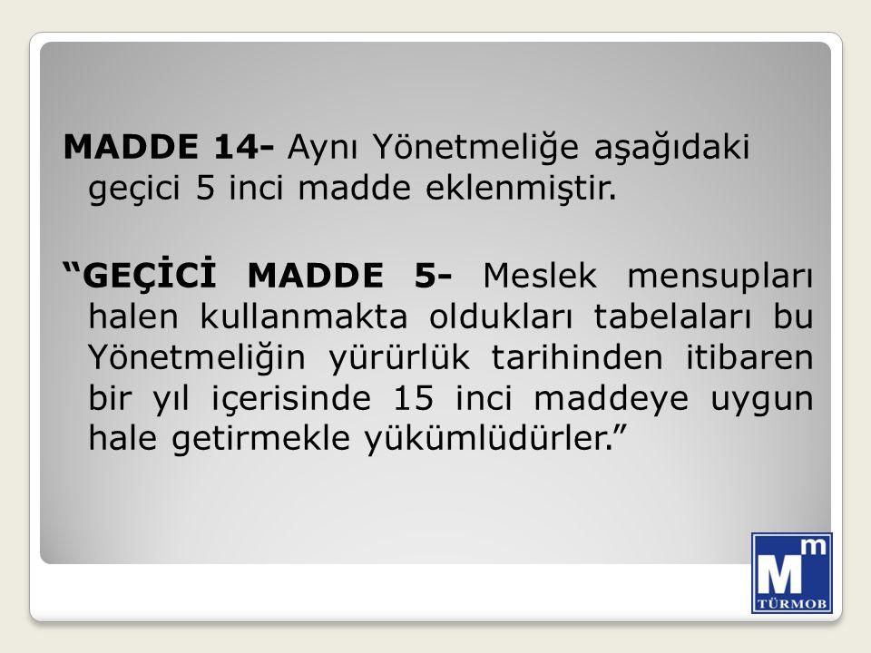 MADDE 14- Aynı Yönetmeliğe aşağıdaki geçici 5 inci madde eklenmiştir.