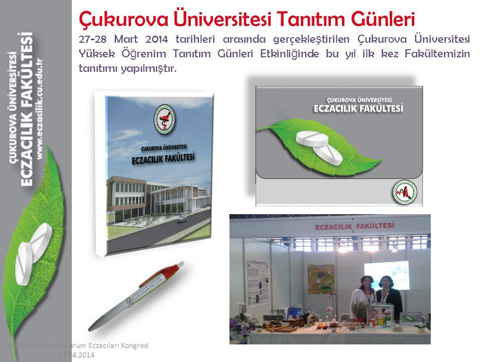 27-28 Mart 2014 tarihleri arasında gerçekle ş tirilen Çukurova Üniversitesi Yüksek Ö ğ renim Tanıtım Günleri Etkinli ğ inde bu yıl ilk kez Fakültemizin tanıtımı yapılmı ş tır.