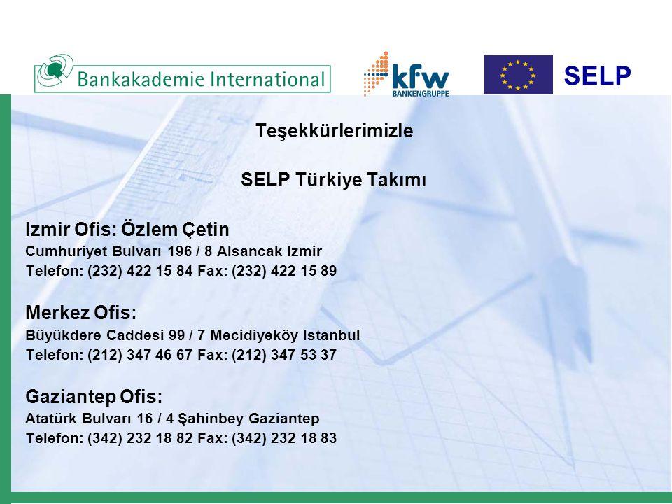 SELP Teşekkürlerimizle SELP Türkiye Takımı Izmir Ofis: Özlem Çetin Cumhuriyet Bulvarı 196 / 8 Alsancak Izmir Telefon: (232) 422 15 84 Fax: (232) 422 1