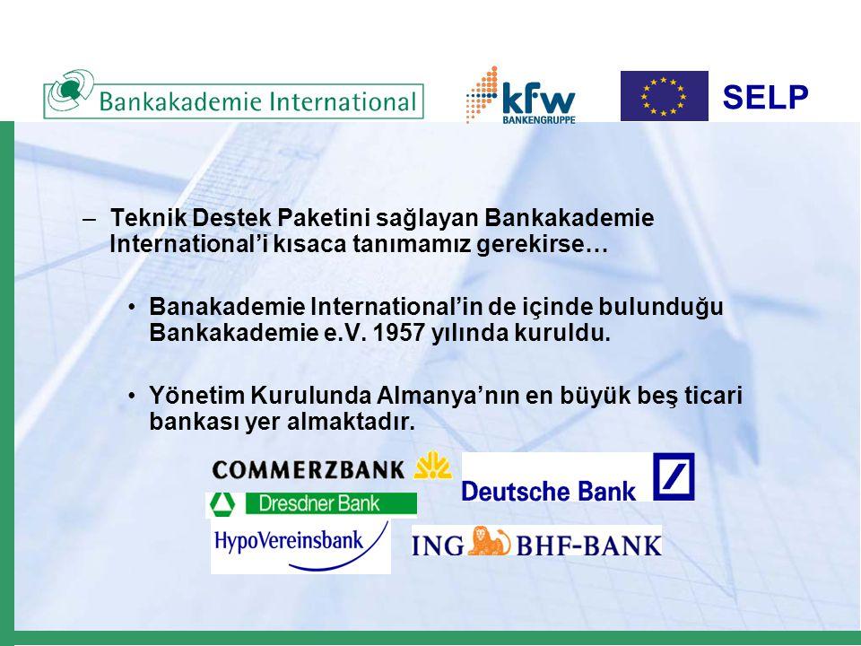 SELP Bankakademie Training Business School for Banking and Finance Profesyonel Dereceler: 3 profesyonel sertifika (1-2 yıllık programlar) Mali sektörün geliştirilmesi için uluslararası projeler Banka danışmanlığı Bankacılık ve finansman için eğitim ve kapasite geliştirme programları Akademik Dereceler: İş İdaresi (Lisans Programı) Bankacılık ve Finansman (Yüksek Lisans) Bankacılık ve Finansman (Bilgisayar destekli Lisans Programı) Avrupa MBA Programı Bankakademie International Seminer ve Eğitimler: Şirket içi Seminerler Genel Eğitim Programları Insan Kaynakları Geliştirme Danışmanlığı