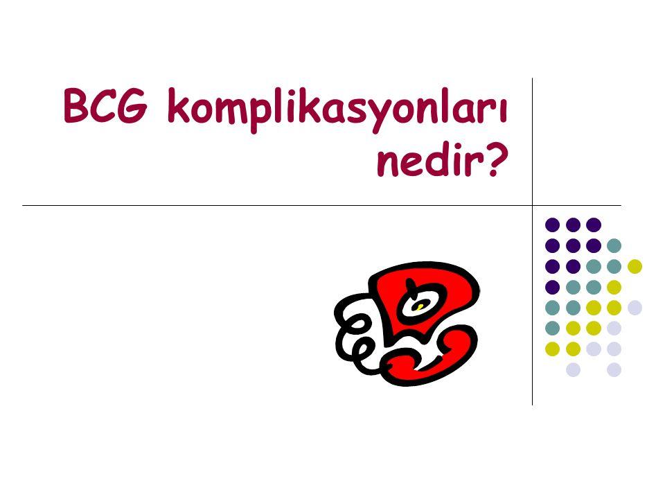 BCG komplikasyonları nedir?