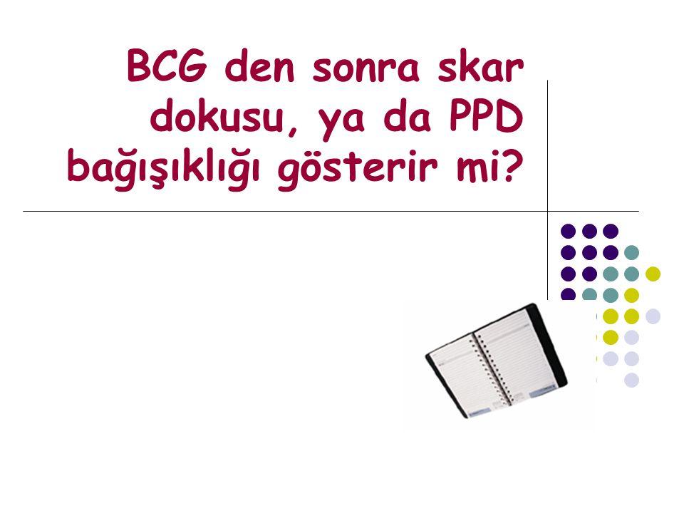 BCG den sonra skar dokusu, ya da PPD bağışıklığı gösterir mi?