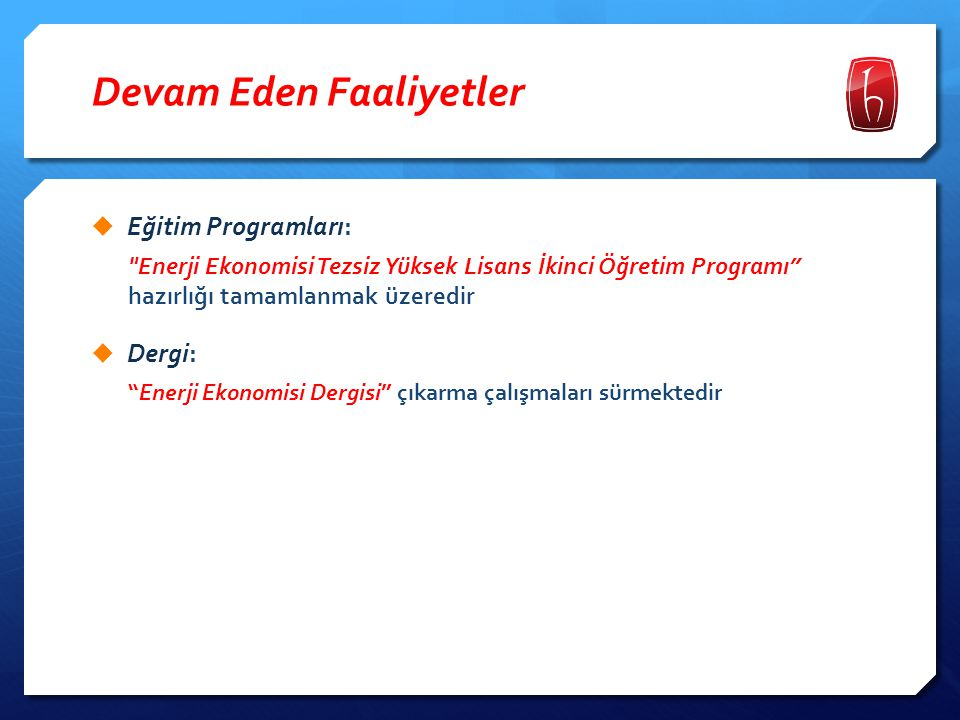 Devam Eden Faaliyetler  Eğitim Programları: