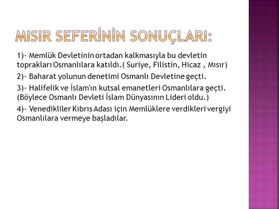  NOT: Osmanlı Devleti Baharat yolundan beklenen ticari kazancı elde edemedi.