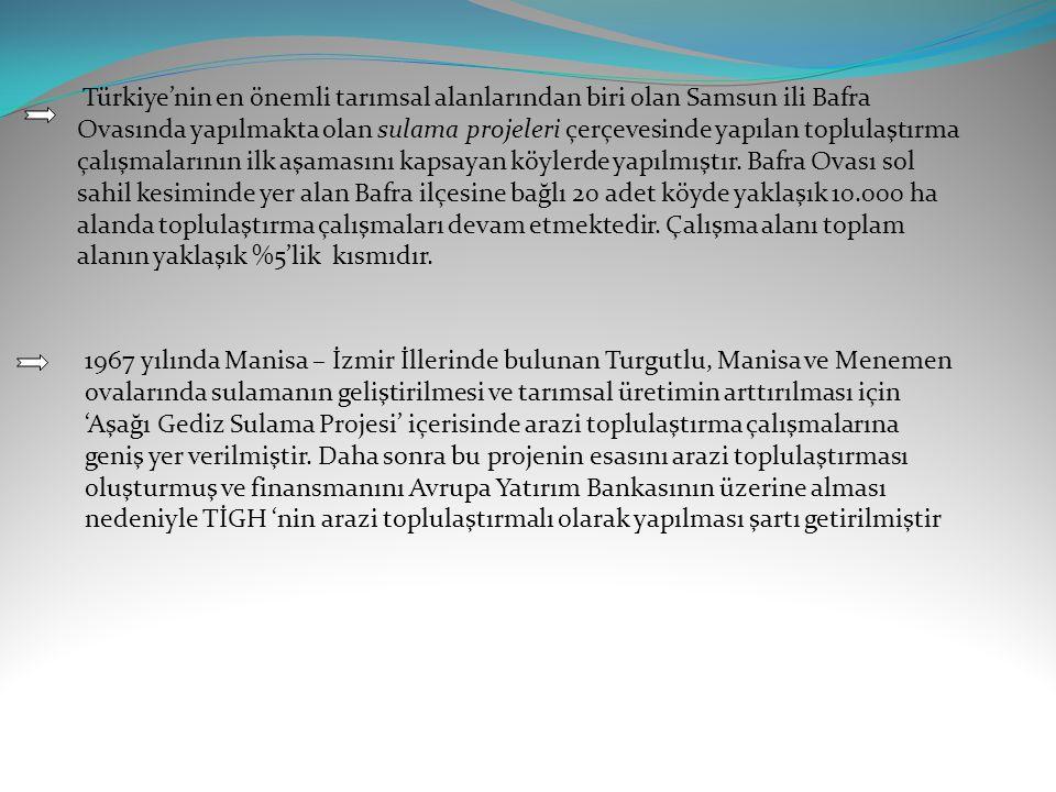 Türkiye'nin en önemli tarımsal alanlarından biri olan Samsun ili Bafra Ovasında yapılmakta olan sulama projeleri çerçevesinde yapılan toplulaştırma ça
