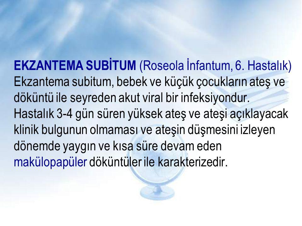 EKZANTEMA SUBİTUM (Roseola İnfantum, 6.