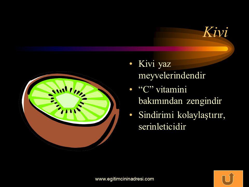 Kivi Kivi yaz meyvelerindendir C vitamini bakımından zengindir Sindirimi kolaylaştırır, serinleticidir