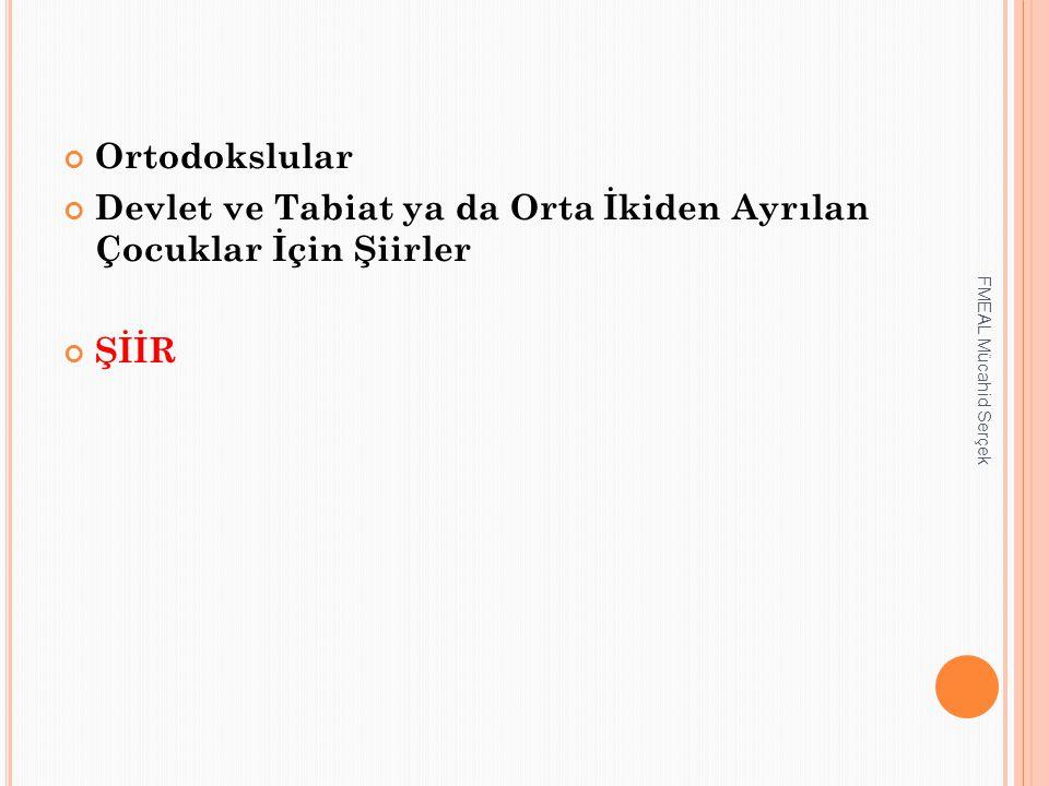 Ortodokslular Devlet ve Tabiat ya da Orta İkiden Ayrılan Çocuklar İçin Şiirler ŞİİR FMEAL Mücahid Serçek