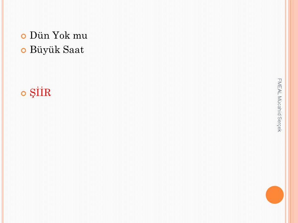 Dün Yok mu Büyük Saat ŞİİR FMEAL Mücahid Serçek