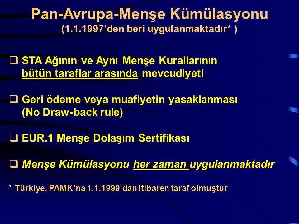 STA Ağının ve Aynı Menşe Kurallarının bütün taraflar arasında mevcudiyeti  Geri ödeme veya muafiyetin yasaklanması (No Draw-back rule)  EUR.1 Menş