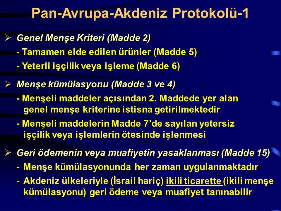  Genel Menşe Kriteri (Madde 2) - Tamamen elde edilen ürünler (Madde 5) - Yeterli işçilik veya işleme (Madde 6)  Menşe kümülasyonu (Madde 3 ve 4) - M