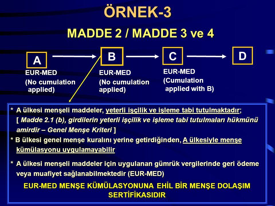 MADDE 2 / MADDE 3 ve 4 A ülkesi menşeli maddeler, yeterli işçilik ve işleme tabi tutulmaktadır; [ Madde 2.1 (b), girdilerin yeterli işçilik ve işleme