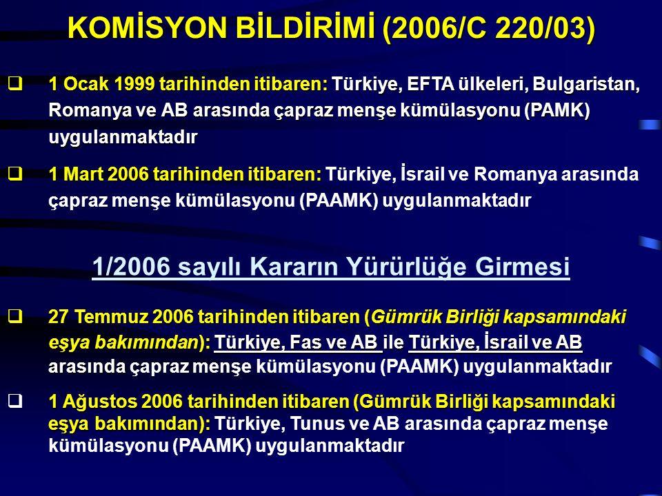  1 Ocak 1999 tarihinden itibaren: Türkiye, EFTA ülkeleri, Bulgaristan, Romanya ve AB arasında çapraz menşe kümülasyonu (PAMK) uygulanmaktadır  1 Mar