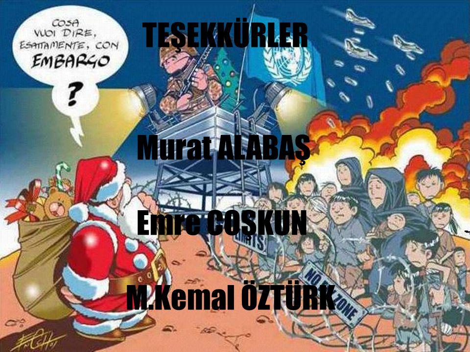TEŞEKKÜRLER Murat ALABAŞ Emre COŞKUN M.Kemal ÖZTÜRK