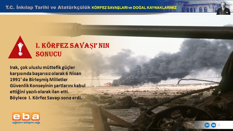 T.C.İnkılap Tarihi ve Atatürkçülük KÖRFEZ SAVAŞLARI ve DOĞAL KAYNAKLARIMIZ 4 II.