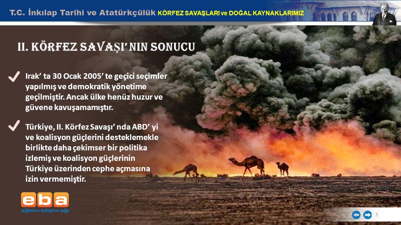 T.C.İnkılap Tarihi ve Atatürkçülük KÖRFEZ SAVAŞLARI ve DOĞAL KAYNAKLARIMIZ 5 II.
