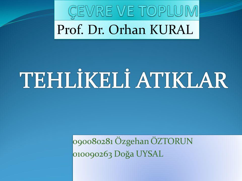 090080281 Özgehan ÖZTORUN 010090263 Doğa UYSAL 090080281 Özgehan ÖZTORUN 010090263 Doğa UYSAL Prof. Dr. Orhan KURAL