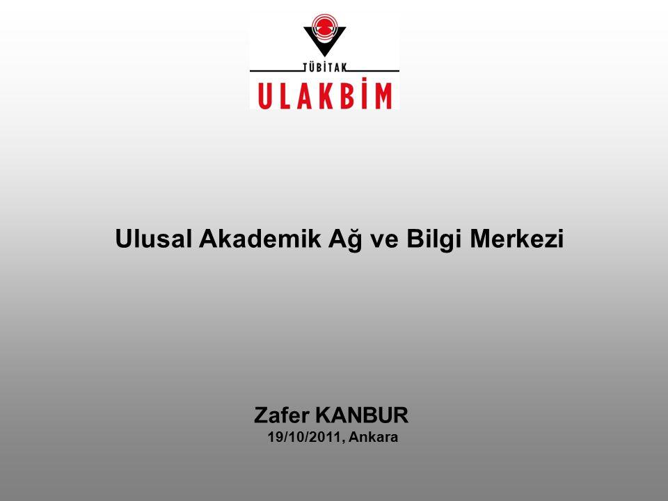 Zafer KANBUR 19/10/2011, Ankara Ulusal Akademik Ağ ve Bilgi Merkezi