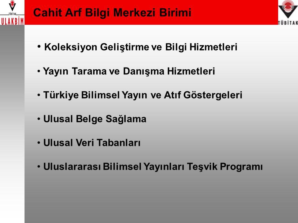 Cahit Arf Bilgi Merkezi Birimi Koleksiyon Geliştirme ve Bilgi Hizmetleri Yayın Tarama ve Danışma Hizmetleri Türkiye Bilimsel Yayın ve Atıf Göstergeler