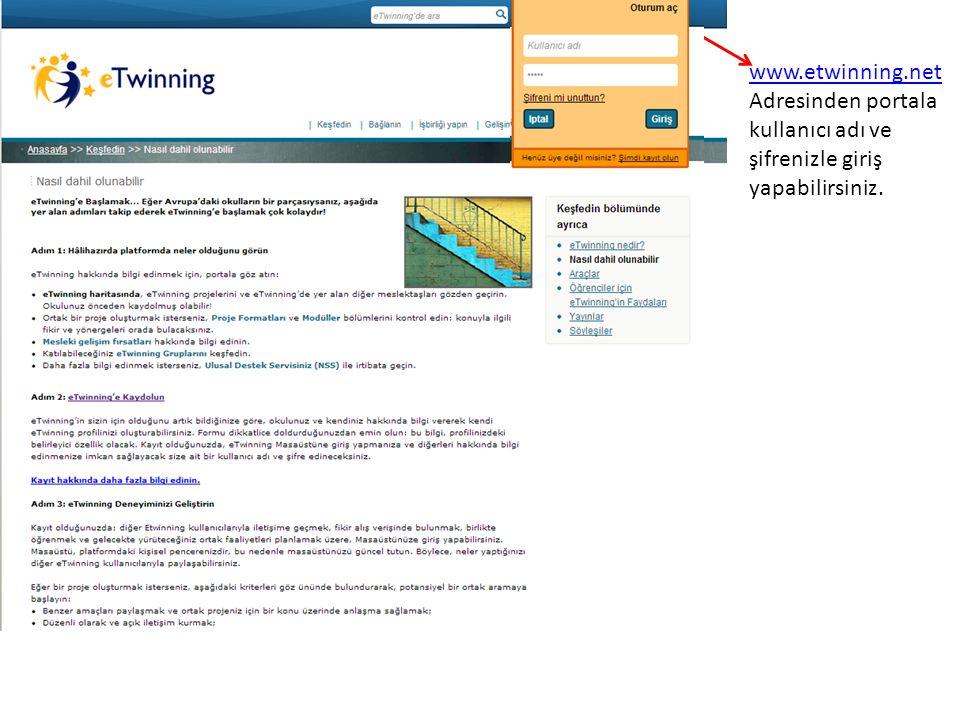 www.etwinning.net Adresinden portala kullanıcı adı ve şifrenizle giriş yapabilirsiniz.
