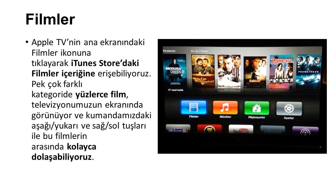 Filmler Apple TV'nin ana ekranındaki Filmler ikonuna tıklayarak iTunes Store'daki Filmler içeriğine erişebiliyoruz. Pek çok farklı kategoride yüzlerce
