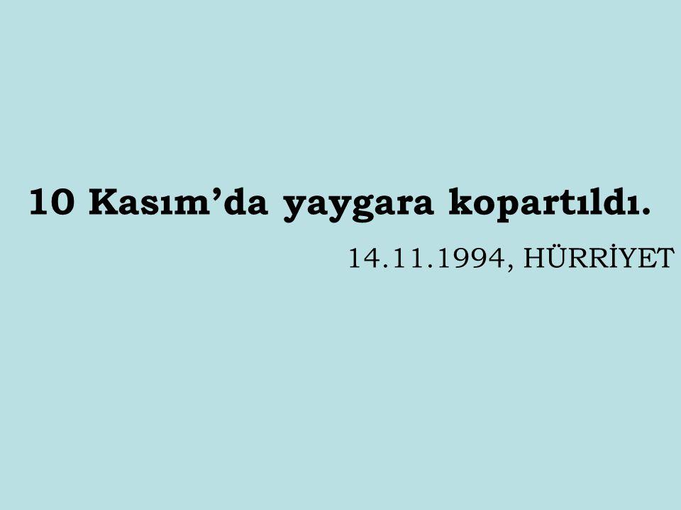 10 Kasım'da yaygara kopartıldı. 14.11.1994, HÜRRİYET