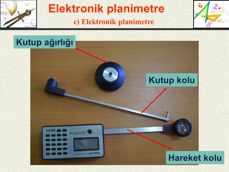 Hareket kolu Kutup ağırlığı Kutup kolu Elektronik planimetre c) Elektronik planimetre