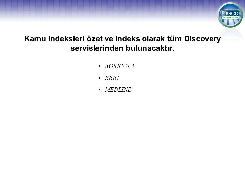 Kamu indeksleri özet ve indeks olarak tüm Discovery servislerinden bulunacaktır.