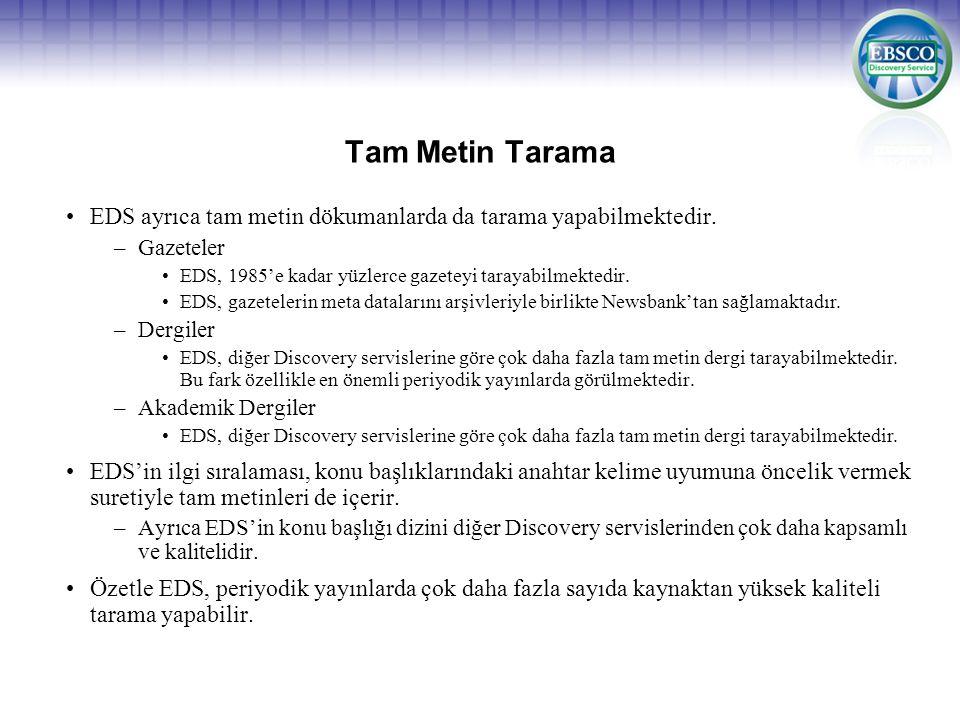Tam Metin Tarama EDS ayrıca tam metin dökumanlarda da tarama yapabilmektedir.