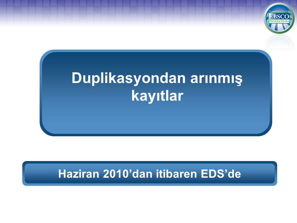 Haziran 2010'dan itibaren EDS'de Duplikasyondan arınmış kayıtlar