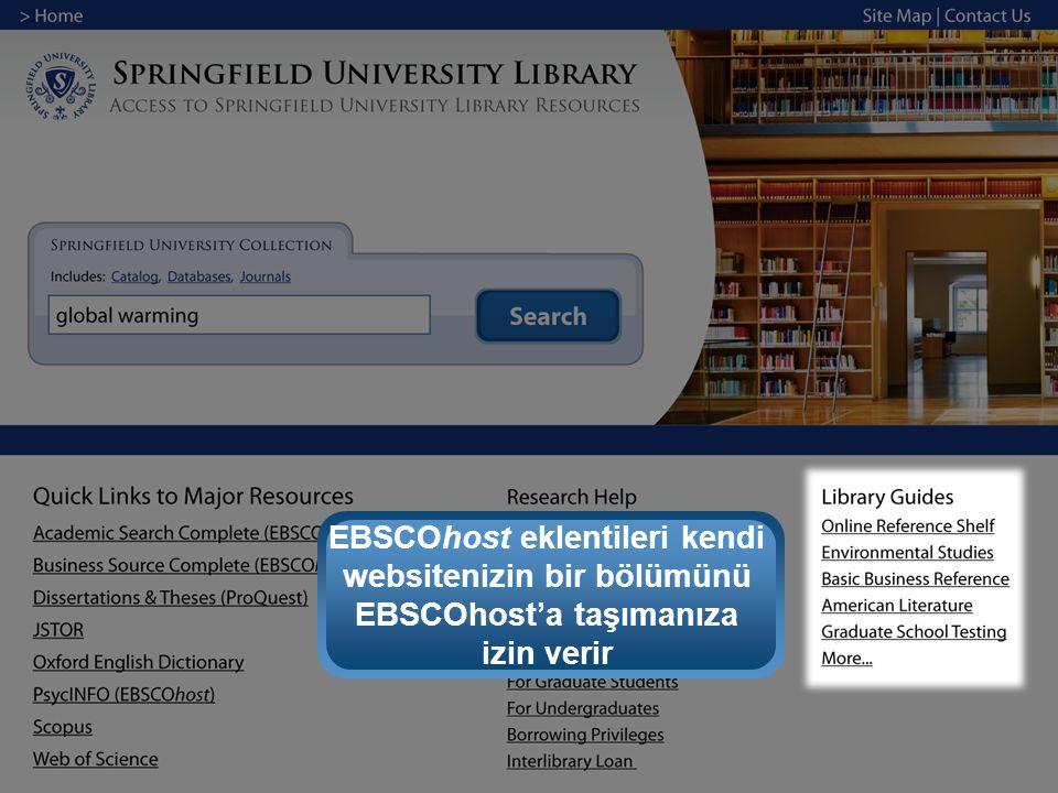 EBSCOhost eklentileri kendi websitenizin bir bölümünü EBSCOhost'a taşımanıza izin verir