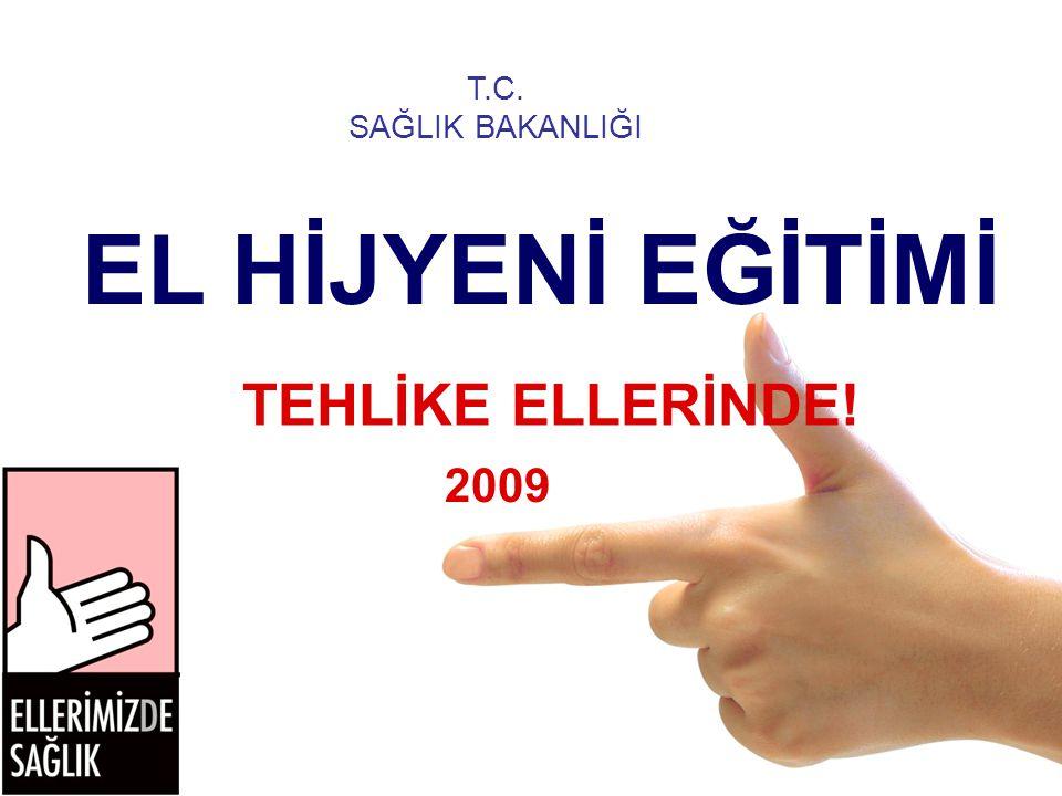 T.C. SAĞLIK BAKANLIĞI TEHLİKE ELLERİNDE! EL HİJYENİ EĞİTİMİ 2009